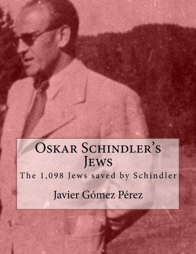 Oskar Schindler's Jews: The 1,098 Jews saved by - Gomez Javier