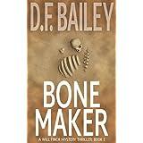 Bone Maker (Will Finch Mystery Thriller Series Book 1)