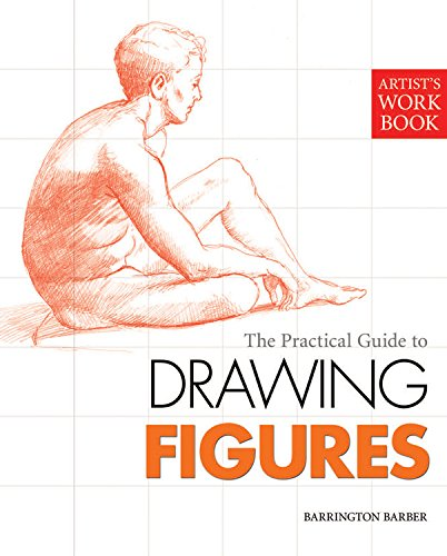 Artists Workbook: The Practical Guide to Drawing Figures (Artist's Workbook Series)
