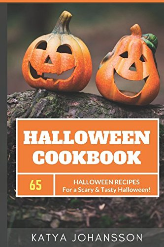 Halloween Cookbook: 65 Halloween Recipes For A Scary & Tasty -