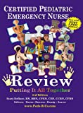 Best Emergency Nursing Books - Certified Pediatric Emergency Nurse Review: Putting It All Review