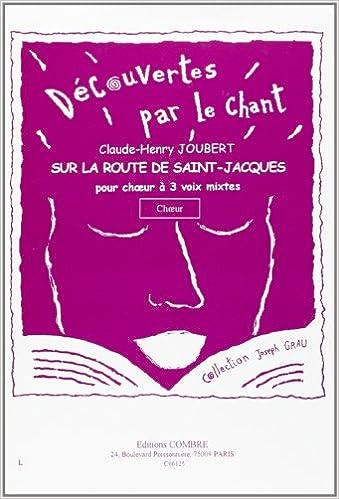 Lire Sur la route de Saint-Jacques pour 3 Voix mixtes epub, pdf