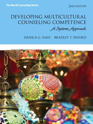 Developing Multicultural Counseling Competence: A Systems Approach (2nd Edition) (Erford)