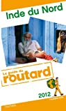 Guide du routard. Inde du nord. 2012 par Guide du Routard