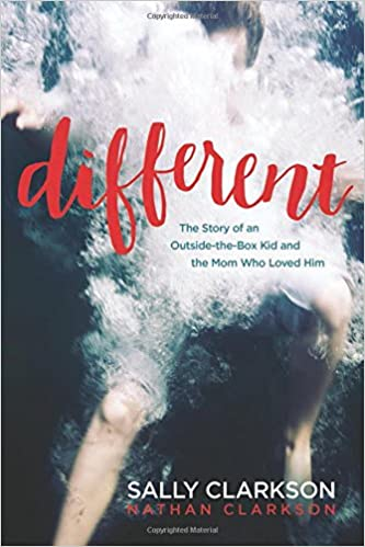 Different The Story of an Outside-the-Box Kid and the Mom Who Loved Him