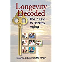 Longevity Decoded: The 7 Keys to Healthy Aging
