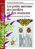 """Afficher """"Les petits animaux des jardins et des maisons"""""""