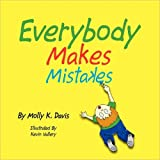 Everybody Makes Mistakes, Molly K. Davis and Kevin Vallery, 142579470X