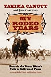 My Rodeo Years: Memoir of a Bronc Rider's Path to Hollywood Fame