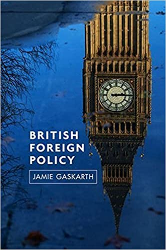 British Foreign Policy: Crises, Conflicts and Future Challenges by Jamie Gaskarth (2013-05-20)