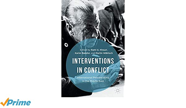 Interventions in Conflict International Peacemaking in the Middle East