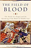 #10: The Field of Blood: The Battle for Aleppo and the Remaking of the Medieval Middle East