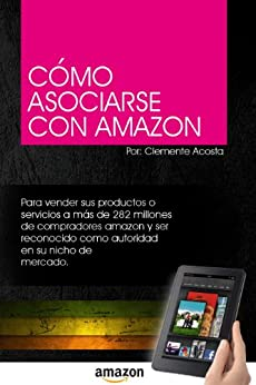 Cómo Asociarse con Amazon (Spanish Edition) by [Acosta, Clemente]