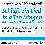 Schläft ein Lied in allen Dingen: Bekenntnisse, Texte und Gedichte | Joseph von Eichendorff