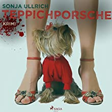 Teppichporsche: Ein Ruhrpott-Krimi Hörbuch von Sonja Ullrich Gesprochen von: Juliane Ahlemeier