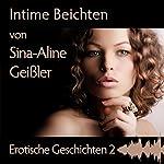 Intime Beichten (Erotische Geschichten 2) | Sina-Aline Geißler