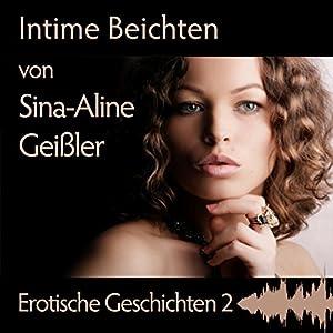 Intime Beichten (Erotische Geschichten 2) Hörbuch