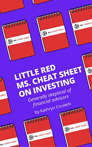 Download for free Little Red Ms. Cheat Sheet on Investing: Generally Skeptical of Financial Advisors