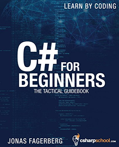 C# For Beginners: The tactical guidebook - Learn CSharp by coding