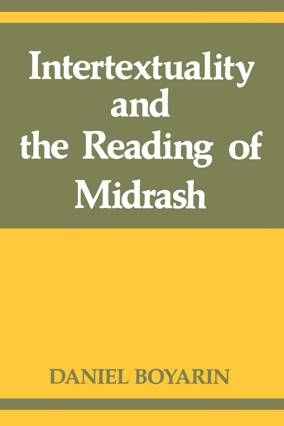 Intertextuality and the Reading of Midrash (Indiana Studies in Biblical Literature)