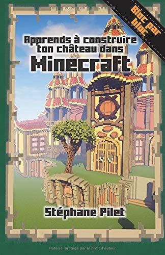 Apprends à construire ton château dans Minecraft par Stéphane Pilet