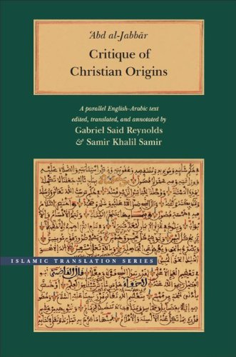 Critique of Christian Origins: A Parallel English-Arabic Text (Brigham Young University - Islamic Translation Series) ()