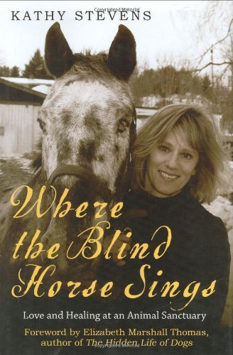 Where the Blind Horse Sings: Love and Healing at an Animal Sanctuary pdf