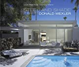 By Lauren Weiss Bricker Steel and Shade: The Architecture of Donald Wexler (First Edition) [Paperback]