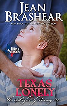 Texas Lonely: The Gallaghers of Morning Star Book 2 (Texas Heroes) by [Brashear, Jean]