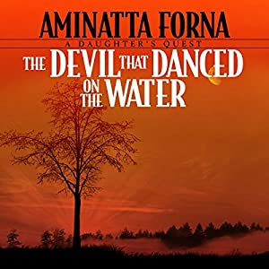 The Devil That Danced on the Water Audiobook
