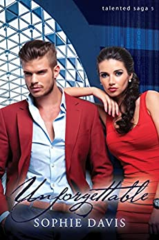 Unforgettable (Talented Saga Book 6) by [Davis, Sophie]