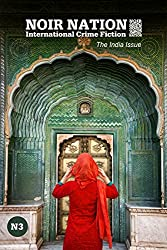 Noir Nation 3: The India Issue (Noir Nation: International Crime Fiction)