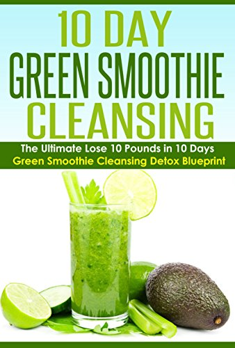 Weight loss the ultimate lose 10 pounds in 10 days detox weight loss the ultimate lose 10 pounds in 10 days detox blueprint nutrition malvernweather Choice Image