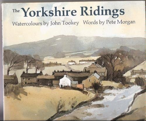 The Yorkshire Ridings by Pete Morgan (23-Apr-1987) Hardcover