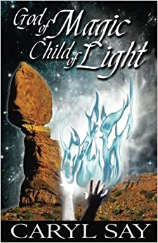 God of Magic, Child of Light: Volume 2 (Merlin in Moab)