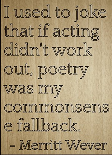 """""""I worn to joke that if acting didn't..."""" quote by Merritt Wever, laser engraved on wooden plaque - Size: 8""""x10"""""""