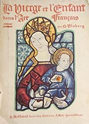 La vierge et l'enfant dans l'art français, t II