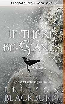 If There Be Giants (The Watchers Book 1) by [Blackburn, Ellison]