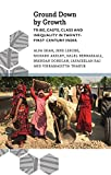 """Alpa Shah, et al., """"Ground Down by Growth: Tribe, Caste, Class and Inequality in 21st-Century India"""" (Pluto Press, 2017)"""