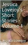 Jessica Lovejoy's Short Stories - Volume 1