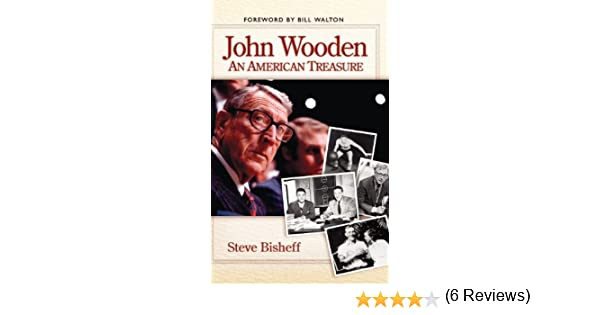 John wooden an american treasure steve bisheff bill walton john wooden an american treasure steve bisheff bill walton 9781581824070 amazon books fandeluxe Image collections