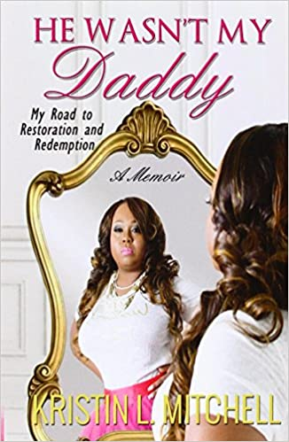 Book He Wasn't My Daddy: My Road to Restoration and Redemption