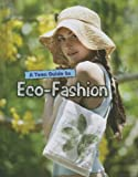 A Teen Guide to Eco-Fashion, Liz Gogerly, 1432970453