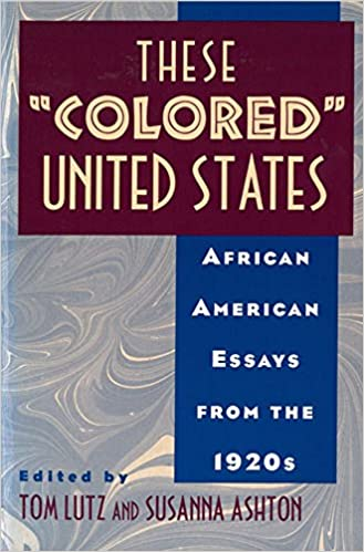 com these colored united states african american essays  com these colored united states african american essays from the 1920s 9780813523064 tom lutz books