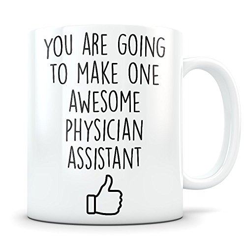 (Physician Assistant Graduation Gifts - Future PA Graduates - New Coffee Mug for Men and Women Students Class of 2018 - Funny Grad Diploma or Academic Degree Congratulations)