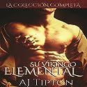 Su Vikingo Elemental: La Colección Completa [Her Elemental Viking: The Complete Collection] Audiobook by AJ Tipton Narrated by John Martinez