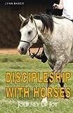 Discipleship with Horses: Journey of Joy
