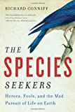 The Species Seekers, Richard Conniff, 0393341321