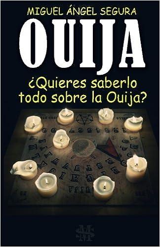 Ouija: ¿Quieres saberlo todo sobre la Ouija?: Amazon.es: Miguel ...