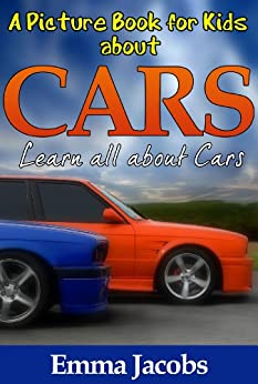 Children's Book About Cars: A Kids Picture Book About Cars With Photos and Fun Facts, Emma